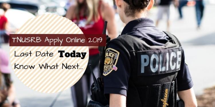 TNUSRB Apply Online 2019 Last Date