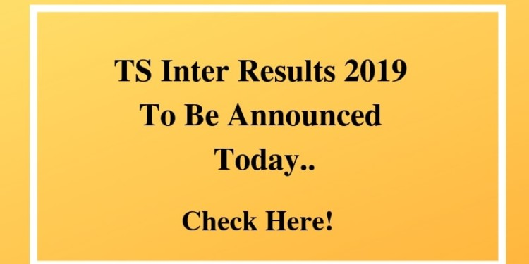 TS Inter Results 2019 To Be Announced Today-