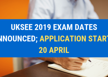 UKSEE 2019 Exam Dates; Application Starts 20 April