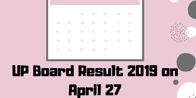 UP Board Result 2019 on April 27