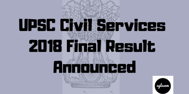 UPSC Civil Service Result 2018 Aglasem