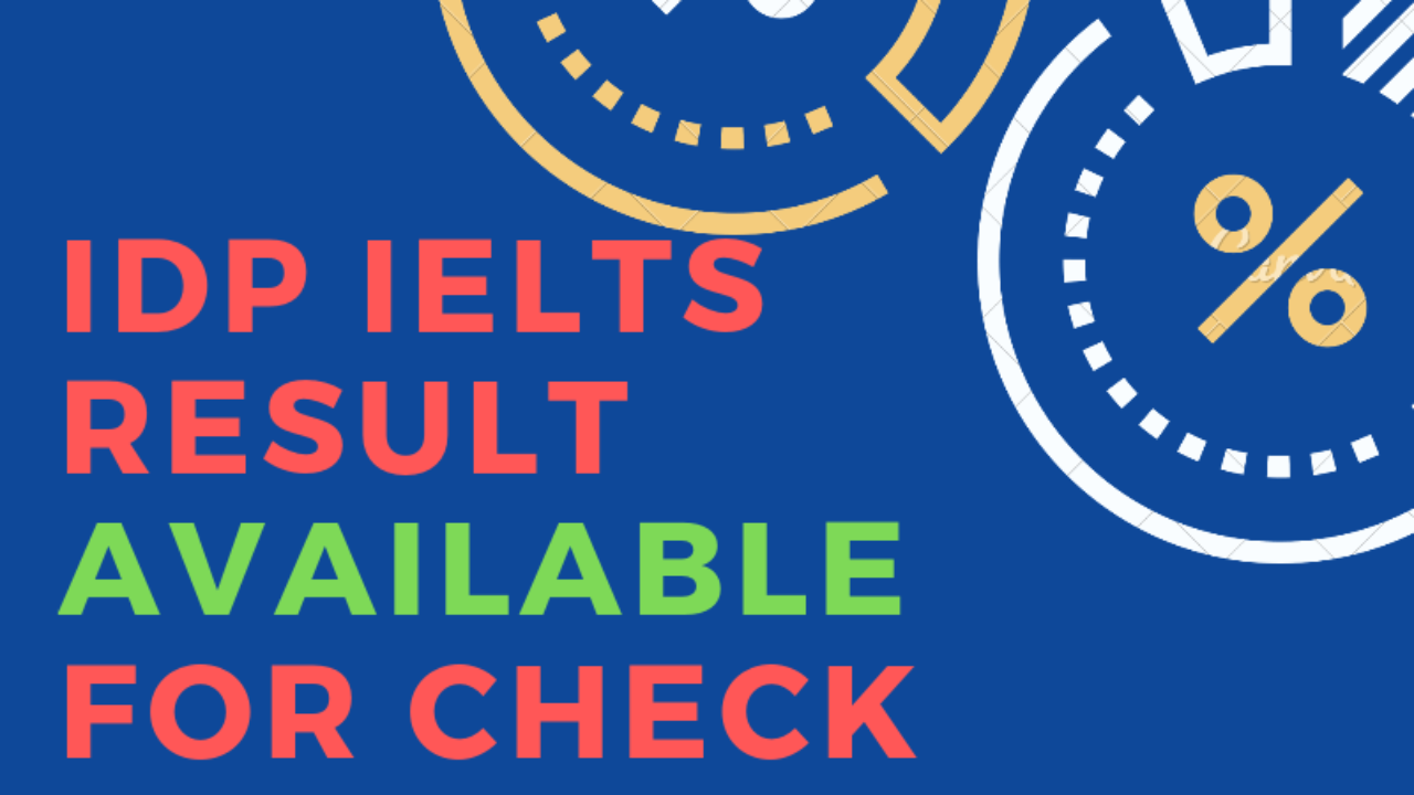 IDP IELTS Result Available for Check at ieltsessentials com