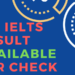 IDP IELTS RESULT AVAILABLE FOR CHECK