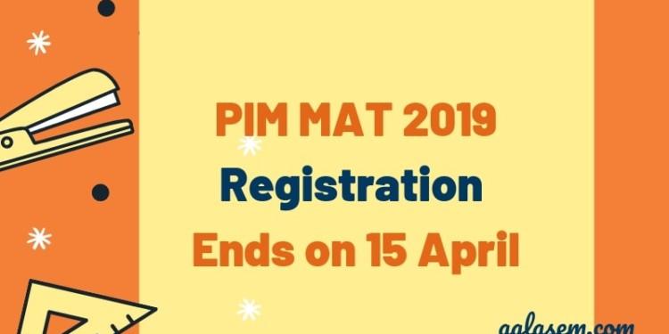 PIM MAT 2019 Registration Ends on 15 April