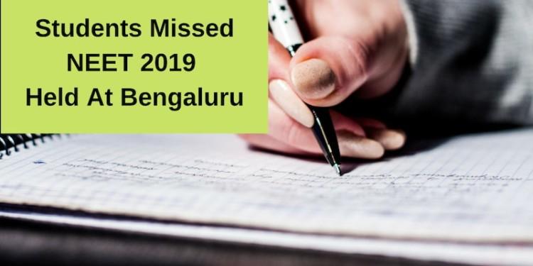 Students Missed NEET 2019 Held At Benguluru