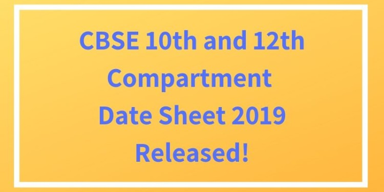 CBSE 10th and 12th Compartment Date Sheet 2019