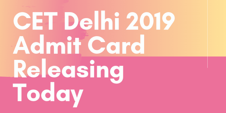CET-Delhi-2019-Admit-Card-Releasing-Today-Aglasem
