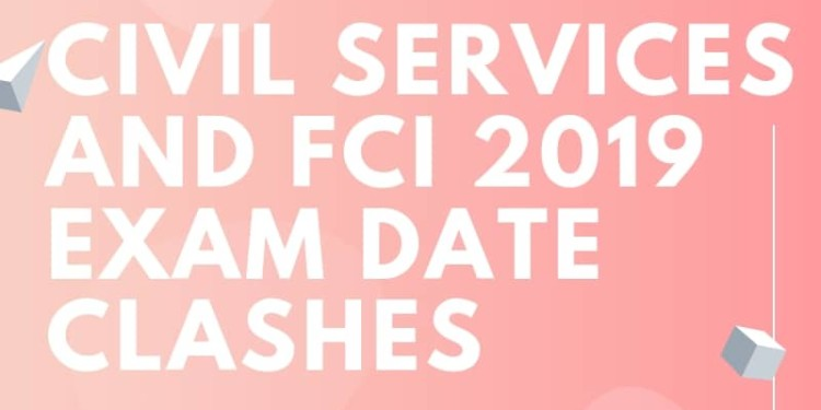 Civil Services and FCI 2019 Exam Date Clashes Aglasem
