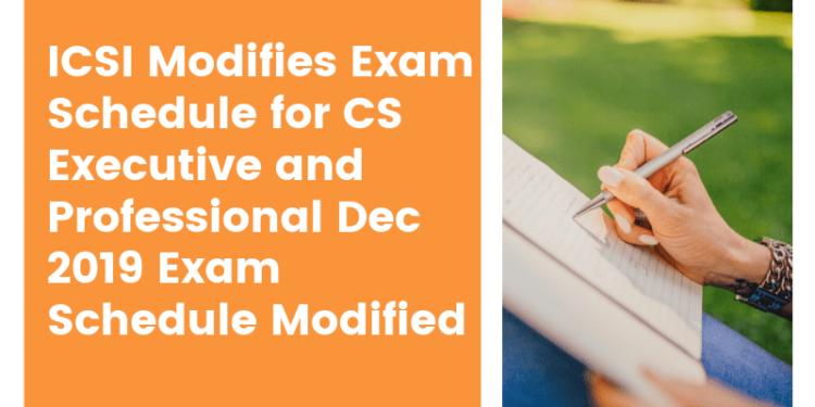 ICSI Modifies Exam Schedule for CS Executive and Professional Dec 2019