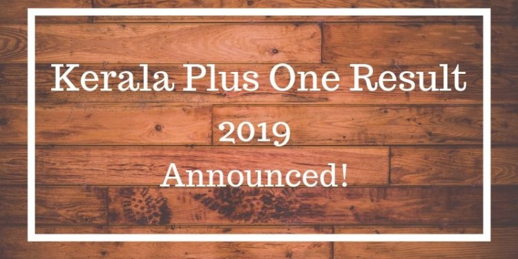 Kerala Plus One Result 2019 Announced