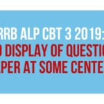RRB ALP CBT 3 2019 No Display of Question Paper at Some Centers Aglasem