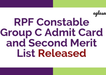 RPF Constable Group C Admit Card and Second Merit List Released Aglasem