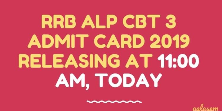 RRB ALP CBT 3 ADMIT CARD 2019 RELEASING AT 11:00 AM, TODAY Aglasem