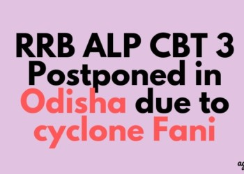 RRB ALP CBT 3 Postponed in Odisha due to cyclone Fani Aglasem