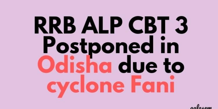 RRB ALP CBT 3 Postponed in Odisha due to cyclone Fani Aglasem