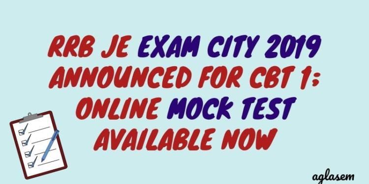 RRB JE Exam City 2019 Announced for CBT 1 Aglasem