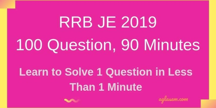 RRB JE 2019: Learn to Solve 1 Question in Less Than 1 Minute