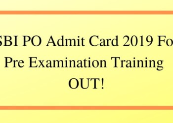SBI PO Admit Card 2019 For Pre Examination Training OUT!