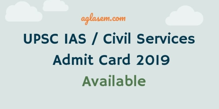 UPSC IAS / Civil Services Admit Card 2019