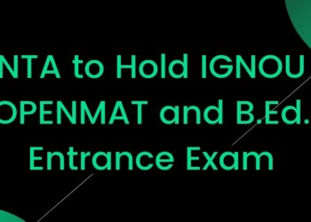 NTA IGNOU OPENMAT and B.Ed