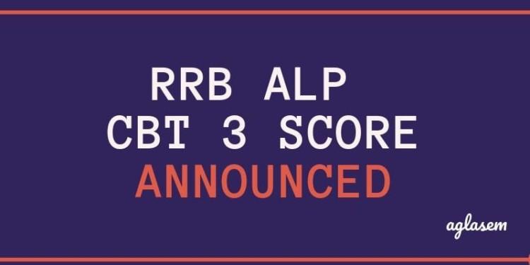 RRB ALP CBT 3 Score Announced Aglasem