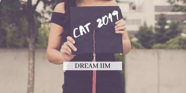 CAT 2019: Dream IIM