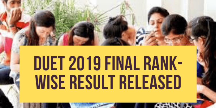 DUET-2019-Final-Rank-Wise-Result-Releasing-Today-Aglasem