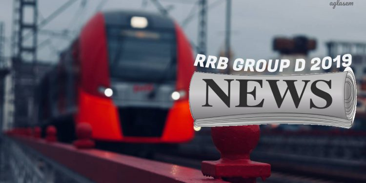 RRB Group D 2019 Latest News