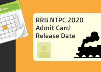 RRB NTPC 2020 Admit Card Release Date