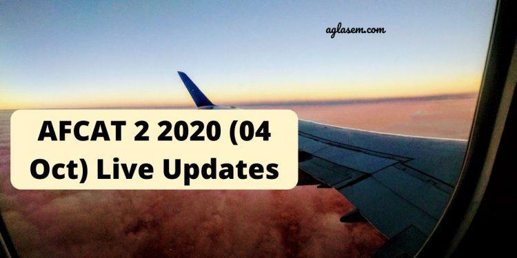 AFCAT 2 2020 (04 Oct) Live Updates