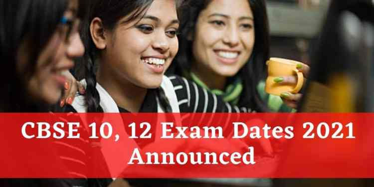 CBSE-10-12-Exam-Dates-2021-Announced-Aglasem