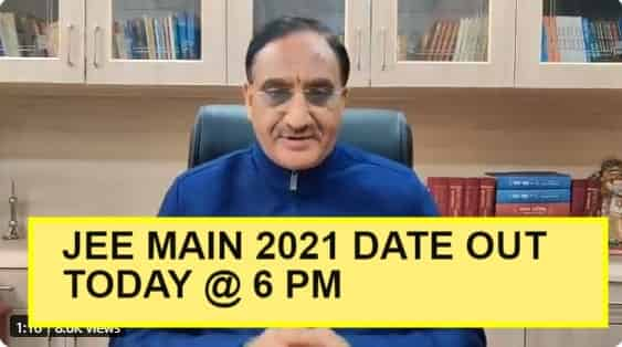 JEE Main 2021 Date Today at 6 PM