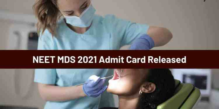 NEET MDS 2021 admit card