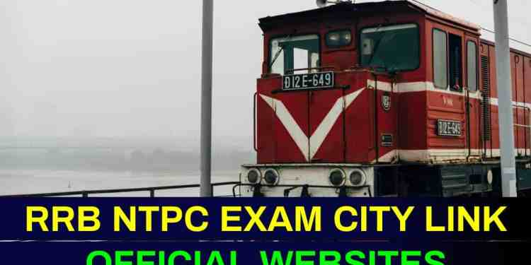 RRB NTPC Exam City Link