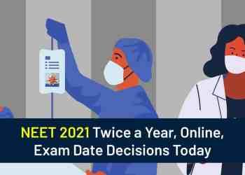 NEET 2021 Date Online Twice a Year