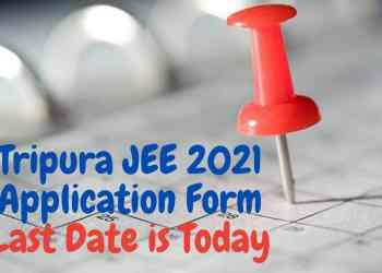 Tripura-JEE-2021-Application-Form-Last-Date-is-Today-Aglasem
