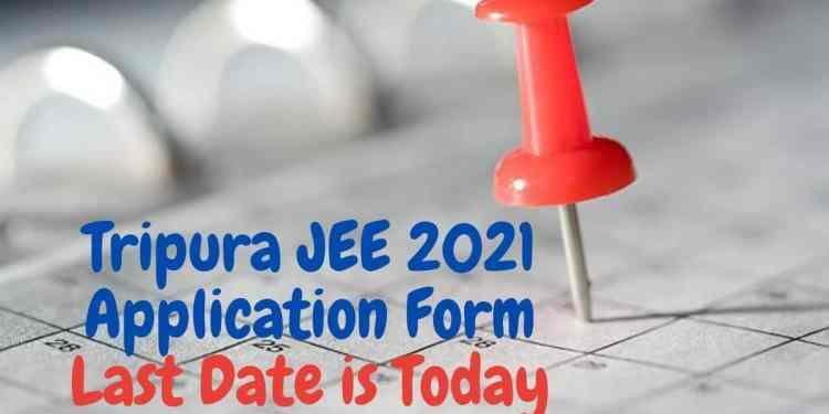 Tripura-JEE-2021-Application-Form-Last-Date-is-Today-Aglasem