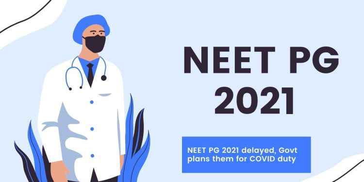 NEET-PG-2021-may-get-delayed-Govt-plans-them-for-COVID-duty-Aglasem