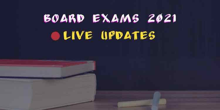 Board Exams 2021 Live Updates