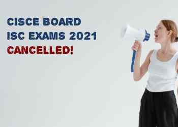 ISC Exams Cancelled