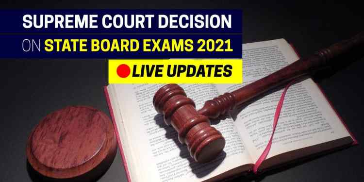 Supreme Court Decision on State Board Exams 2021