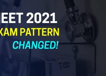 NEET 2021 Exam Pattern Changed