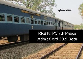 RRB NTPC 7th Phase Admit Card 2021